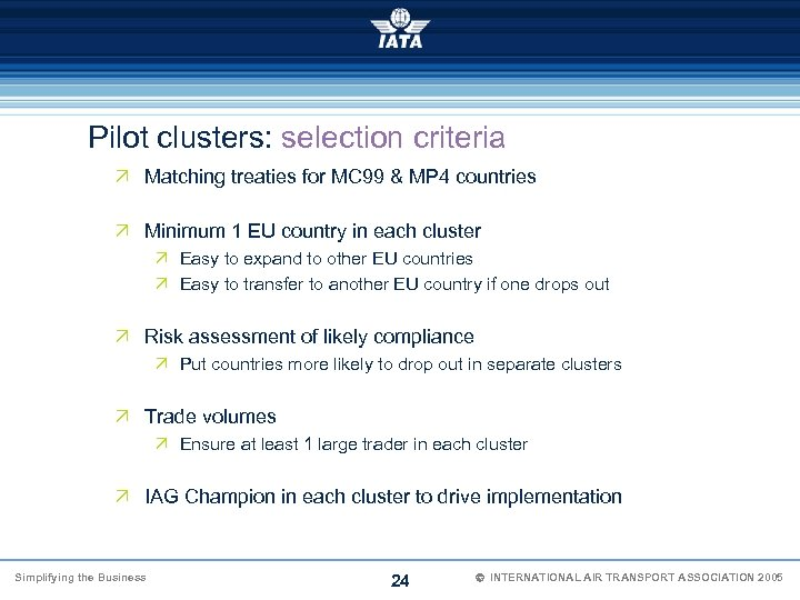 Pilot clusters: selection criteria Ö Matching treaties for MC 99 & MP 4 countries
