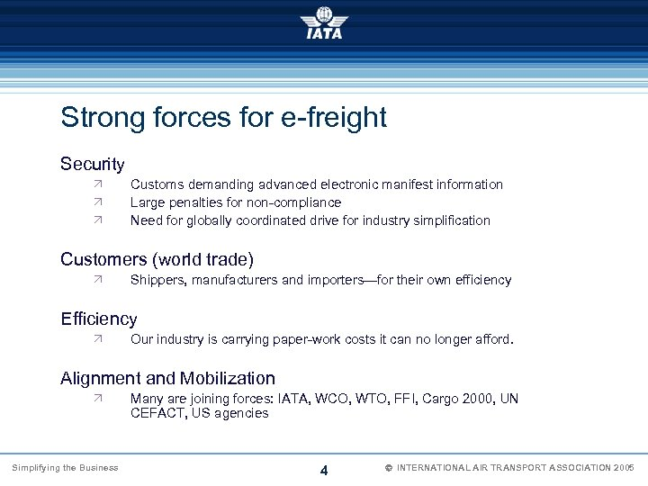 Strong forces for e-freight Security Ö Ö Ö Customs demanding advanced electronic manifest information