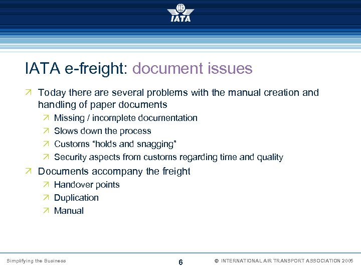 IATA e-freight: document issues Ö Today there are several problems with the manual creation
