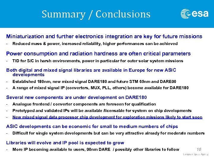 Summary / Conclusions Miniaturization and further electronics integration are key for future missions -