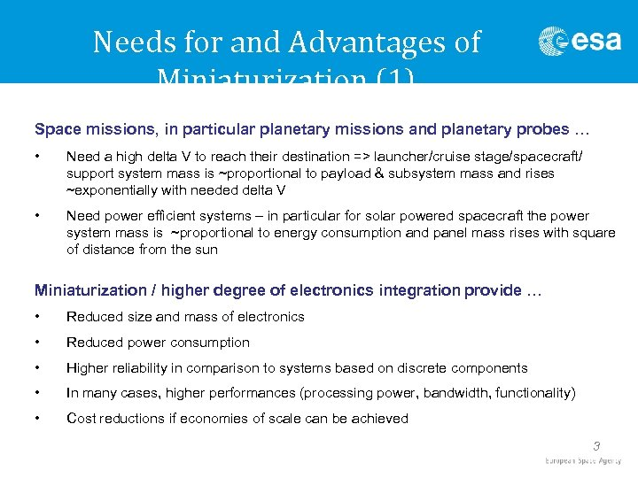 Needs for and Advantages of Miniaturization (1) Space missions, in particular planetary missions and