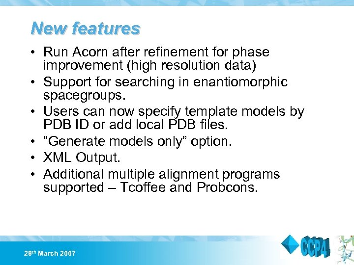 New features • Run Acorn after refinement for phase improvement (high resolution data) •