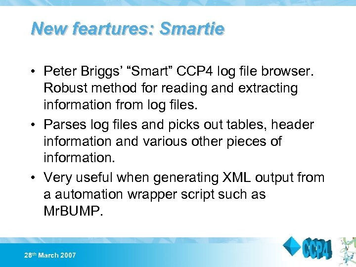 "New feartures: Smartie • Peter Briggs' ""Smart"" CCP 4 log file browser. Robust method"