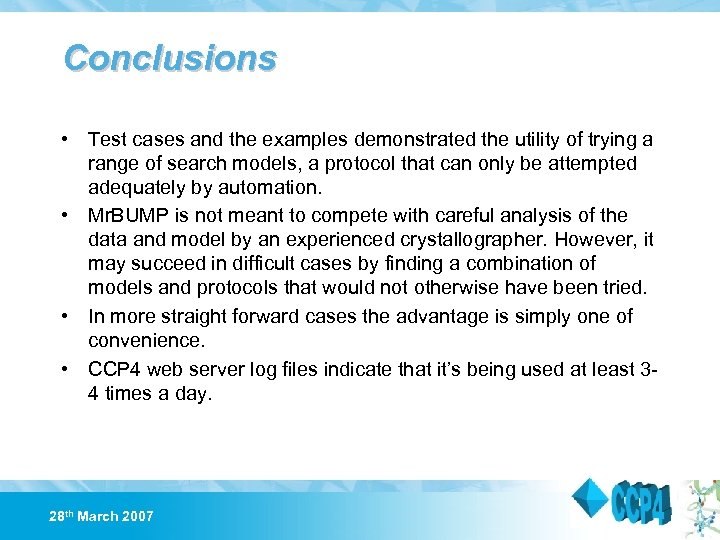 Conclusions • Test cases and the examples demonstrated the utility of trying a range