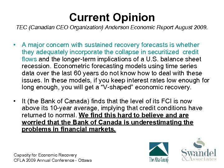 Current Opinion TEC (Canadian CEO Organization) Anderson Economic Report August 2009. • A major