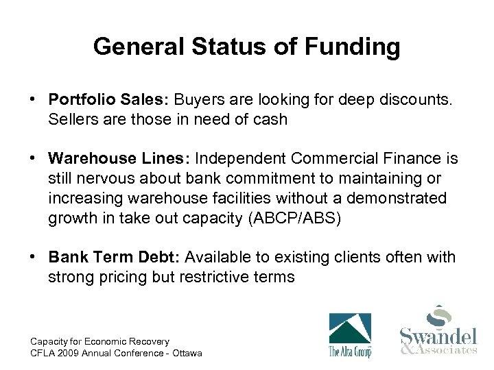 General Status of Funding • Portfolio Sales: Buyers are looking for deep discounts. Sellers