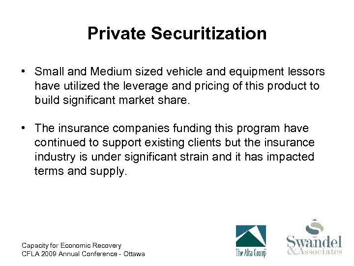 Private Securitization • Small and Medium sized vehicle and equipment lessors have utilized the