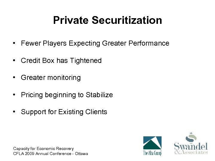 Private Securitization • Fewer Players Expecting Greater Performance • Credit Box has Tightened •