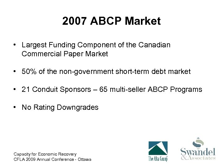 2007 ABCP Market • Largest Funding Component of the Canadian Commercial Paper Market •