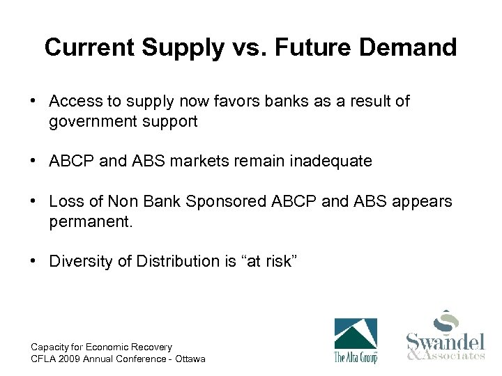 Current Supply vs. Future Demand • Access to supply now favors banks as a