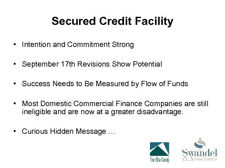 Secured Credit Facility • Intention and Commitment Strong • September 17 th Revisions Show