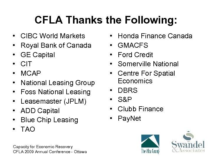 CFLA Thanks the Following: • • • CIBC World Markets Royal Bank of Canada