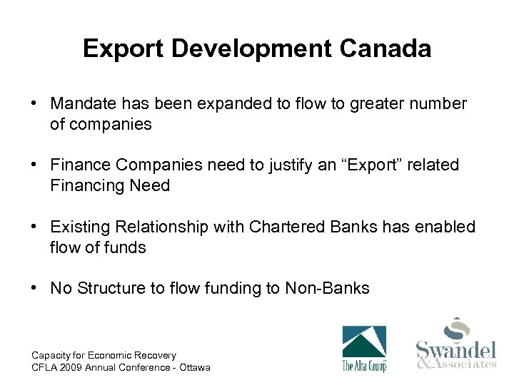 Export Development Canada • Mandate has been expanded to flow to greater number of