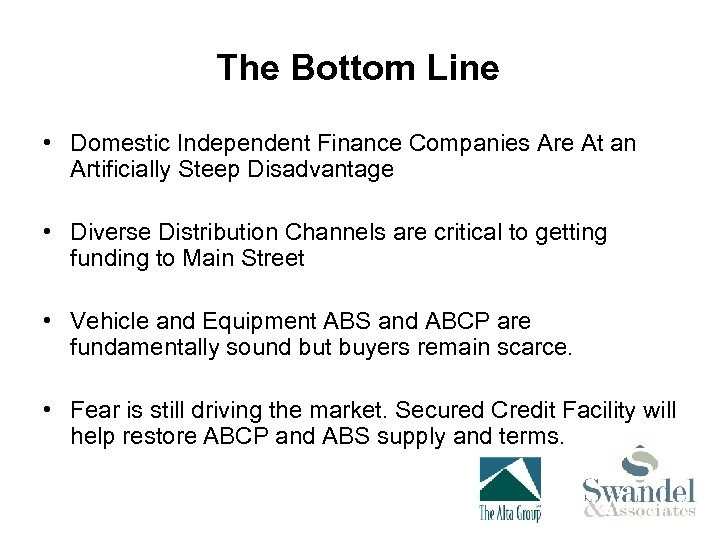 The Bottom Line • Domestic Independent Finance Companies Are At an Artificially Steep Disadvantage