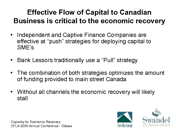 Effective Flow of Capital to Canadian Business is critical to the economic recovery •