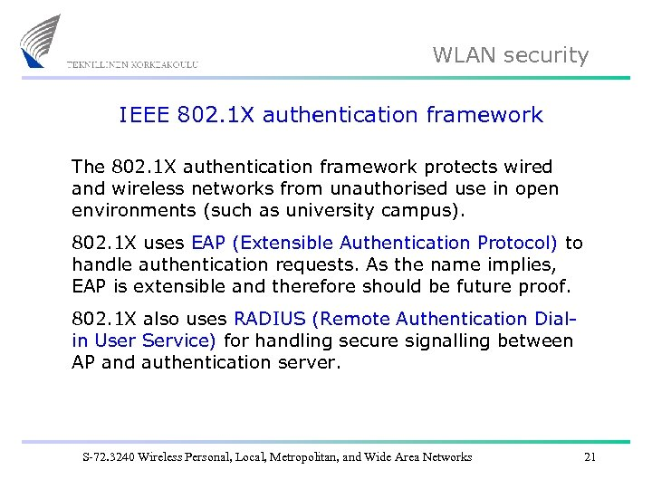 WLAN security IEEE 802. 1 X authentication framework The 802. 1 X authentication framework