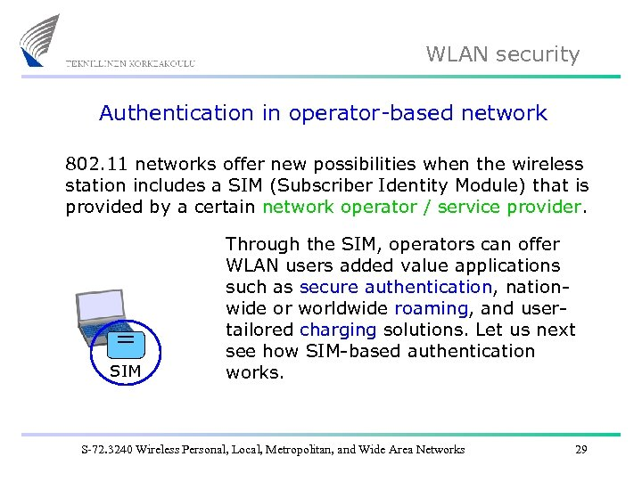 WLAN security Authentication in operator-based network 802. 11 networks offer new possibilities when the