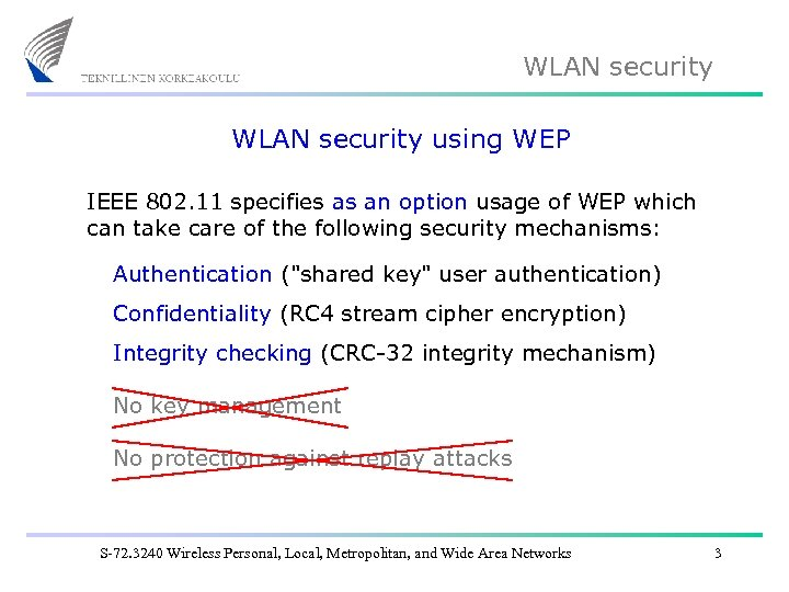 WLAN security using WEP IEEE 802. 11 specifies as an option usage of WEP