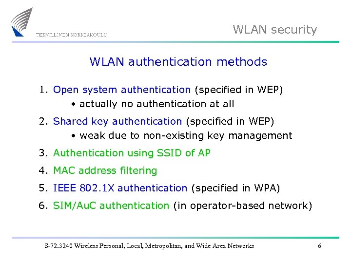 WLAN security WLAN authentication methods 1. Open system authentication (specified in WEP) • actually