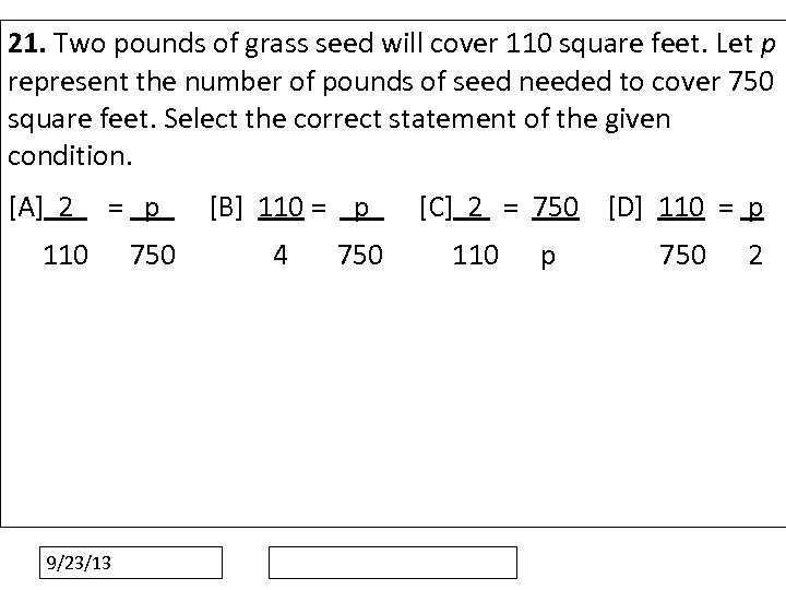 21. Two pounds of grass seed will cover 110 square feet. Let p represent