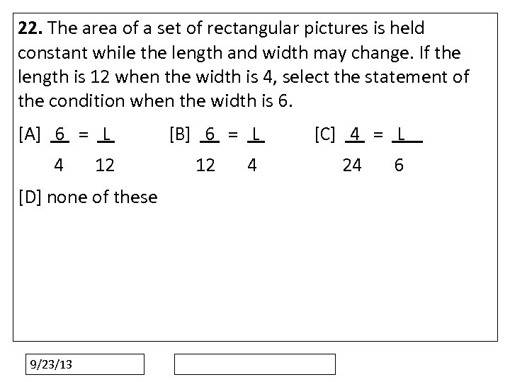 22. The area of a set of rectangular pictures is held constant while the