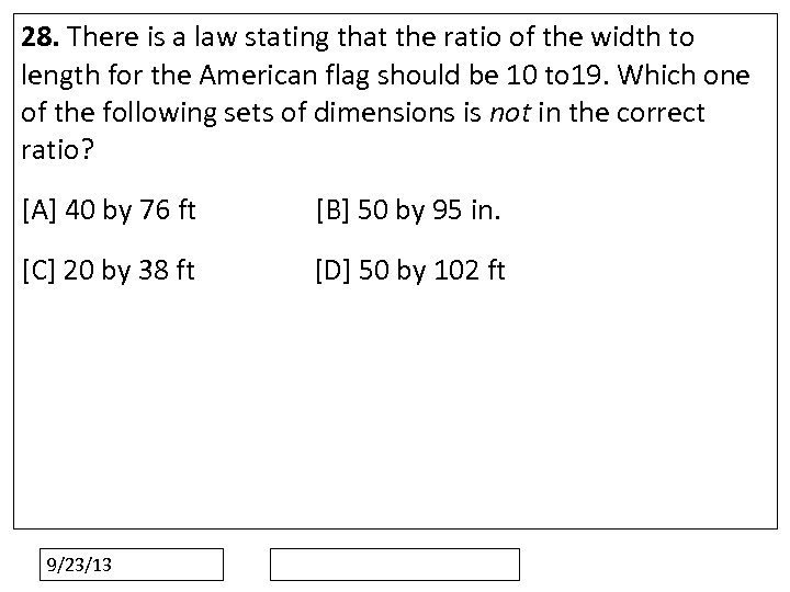 28. There is a law stating that the ratio of the width to length