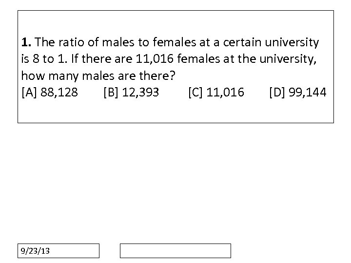 1. The ratio of males to females at a certain university is 8 to