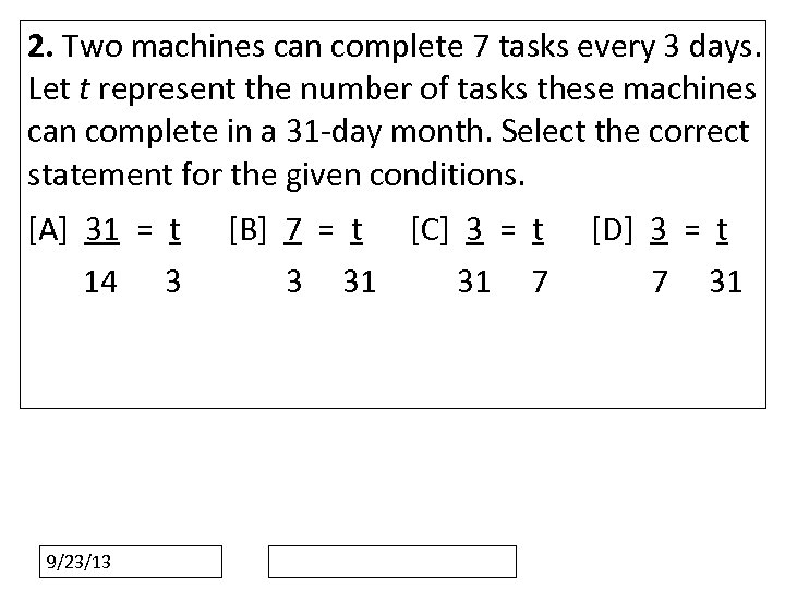 2. Two machines can complete 7 tasks every 3 days. Let t represent the