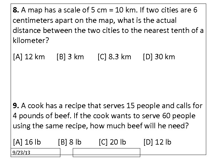 8. A map has a scale of 5 cm = 10 km. If two