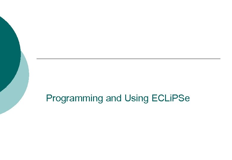 Programming and Using ECLi. PSe