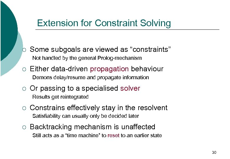 "Extension for Constraint Solving ¡ Some subgoals are viewed as ""constraints"" Not handled by"