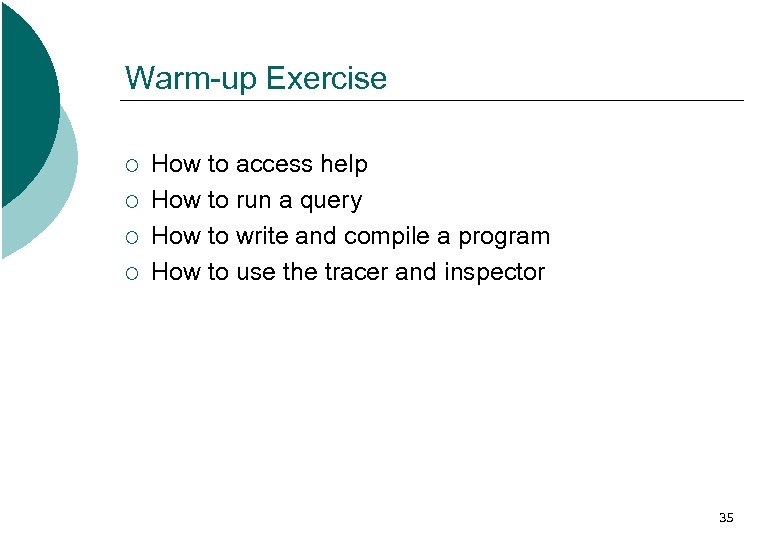 Warm-up Exercise ¡ ¡ How to access help How to run a query How