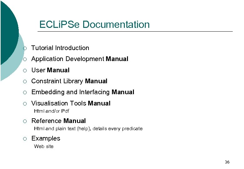 ECLi. PSe Documentation ¡ Tutorial Introduction ¡ Application Development Manual ¡ User Manual ¡