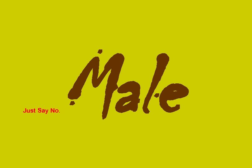 Just Say No. Male