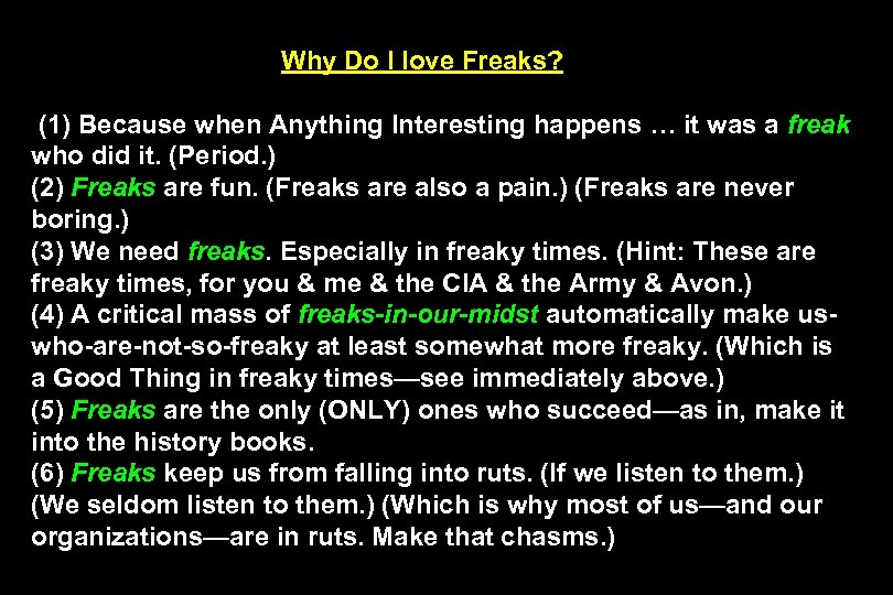 Why Do I love Freaks? (1) Because when Anything Interesting happens … it was