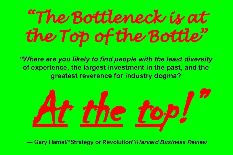 """""""The Bottleneck is at the Top of the Bottle"""" """"Where are you likely to"""