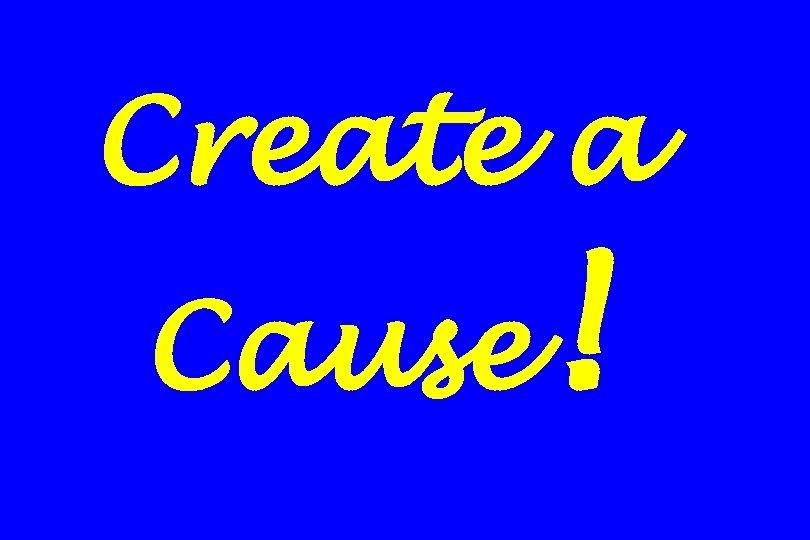 Create a Cause !