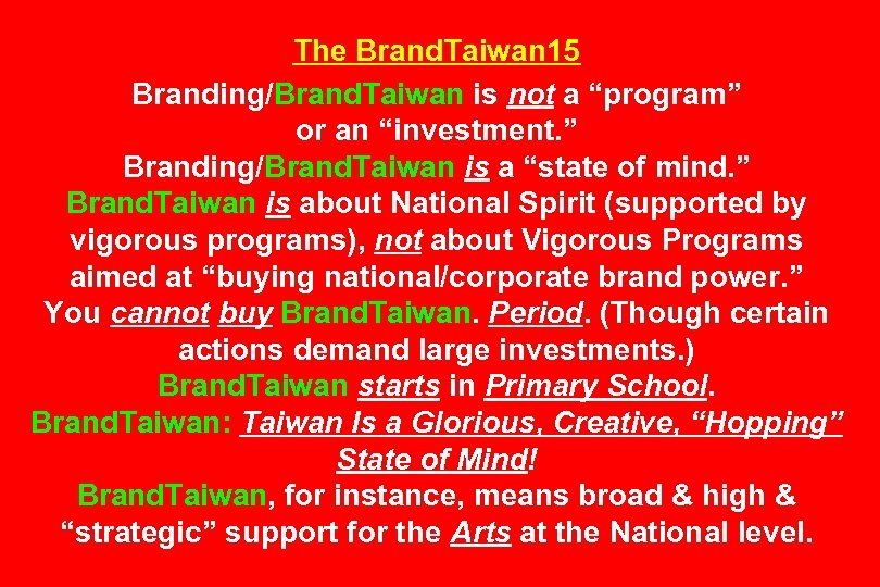 """The Brand. Taiwan 15 Branding/Brand. Taiwan is not a """"program"""" or an """"investment. """""""