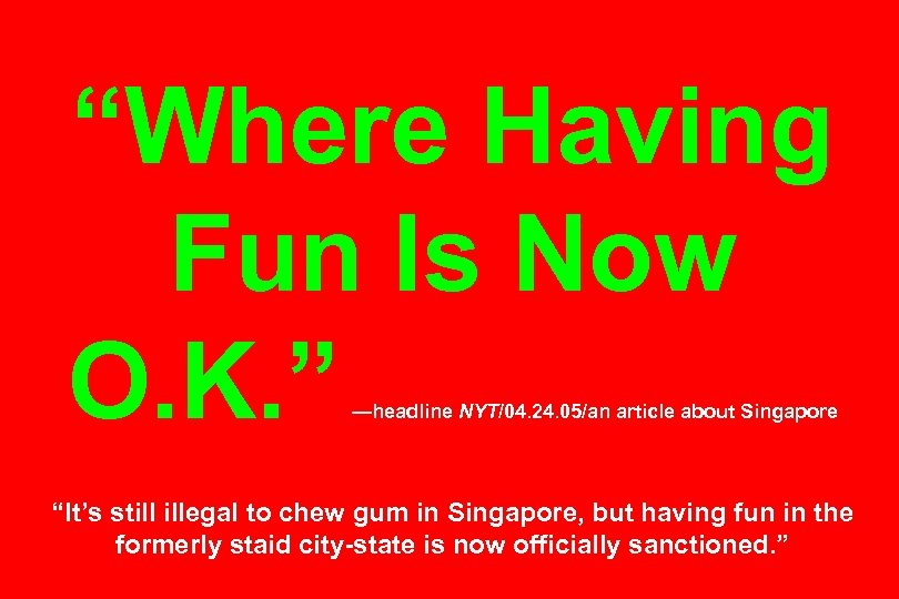 """""""Where Having Fun Is Now O. K. """" —headline NYT/04. 24. 05/an article about"""