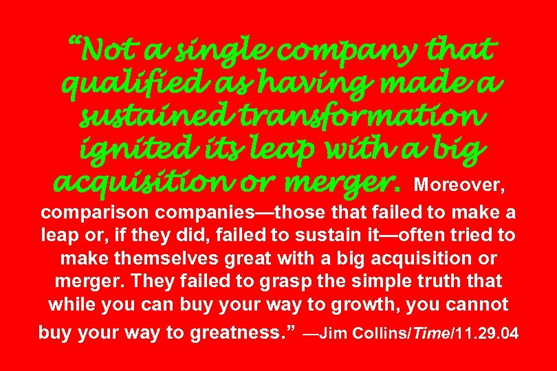 """""""Not a single company that qualified as having made a sustained transformation ignited its"""