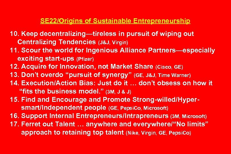 SE 22/Origins of Sustainable Entrepreneurship 10. Keep decentralizing—tireless in pursuit of wiping out Centralizing