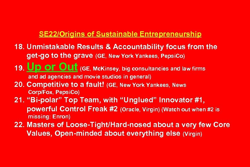 SE 22/Origins of Sustainable Entrepreneurship 18. Unmistakable Results & Accountability focus from the get-go