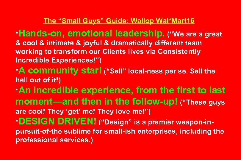 """The """"Small Guys"""" Guide: Wallop Wal*Mart 16 *Hands-on, emotional leadership. (""""We are a great"""