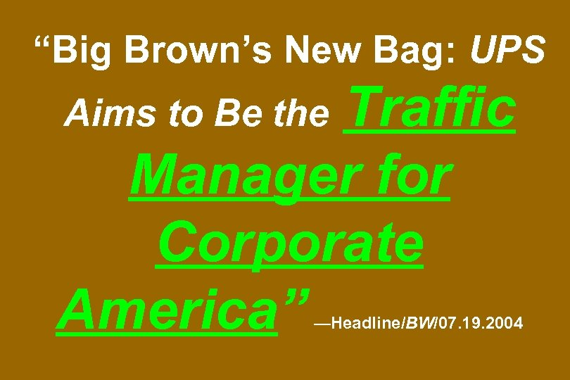 """""""Big Brown's New Bag: UPS Traffic Manager for Corporate America"""" Aims to Be the"""