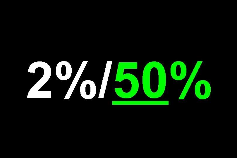 2%/50%