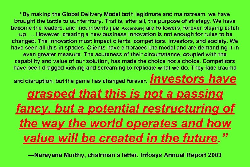 """""""By making the Global Delivery Model both legitimate and mainstream, we have brought the"""