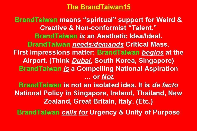 "The Brand. Taiwan 15 Brand. Taiwan means ""spiritual"" support for Weird & Creative &"