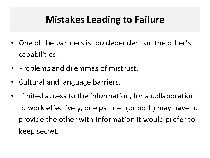 Mistakes Leading to Failure • One of the partners is too dependent on the