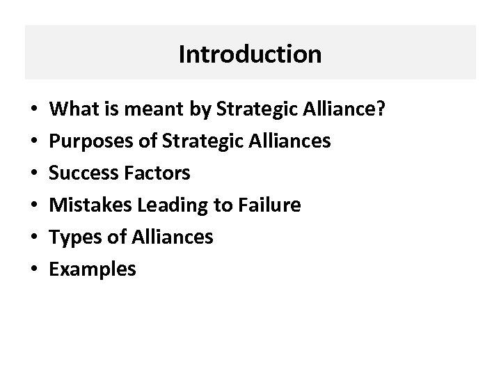 Introduction • • • What is meant by Strategic Alliance? Purposes of Strategic Alliances