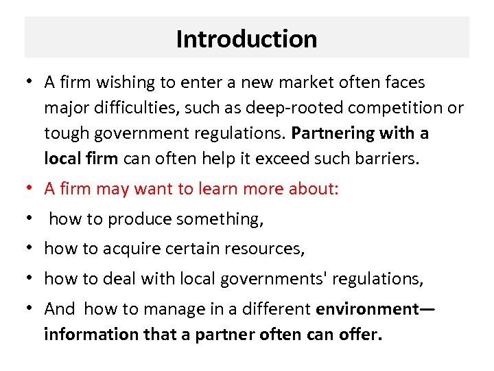 Introduction • A firm wishing to enter a new market often faces major difficulties,